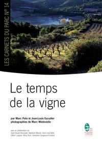 Marc Pala et Jean-Louis Escudier - Le temps de la vigne.
