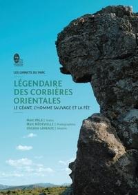Marc Pala - Légendaire des Corbières Orientales - Le géant, l'homme sauvage et la fée.