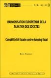 Marc Paolini - Harmonisation européenne de la taxation des sociétés - Conpétitivité fiscale contre dumping fiscal.