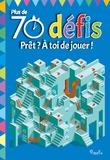 Marc Parchow et Andrea Ebert - Plus de 70 défis Bleu - Prêt ? A toi de jouer !.