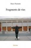 Marc Pariente - Fragments de vies.