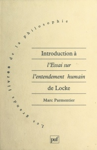 "Marc Parmentier - Introduction à l'""Essai sur l'entendement humain"" de Locke."
