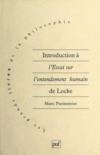 """Marc Parmentier - Introduction à l'""""Essai sur l'entendement humain"""" de Locke."""