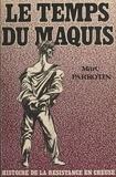 Marc Parrotin - Le temps du maquis.