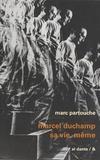 Marc Partouche et Henri Cartier-Bresson - Marcel Duchamp, sa vie, même - Biographie 1887-1968.