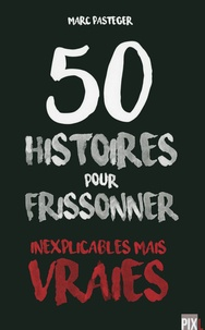 Marc Pasteger - 50 histoires pour frissonner.