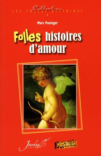 Marc Pasteger - Folles histoires d'amour.