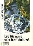 Marc Pasteger - Les Mamans sont formidables !.
