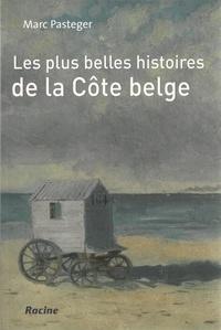 Marc Pasteger - Les plus belles histoires de la côte belge.