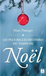 Marc Pasteger - Les plus belles histoires du temps de Noël.