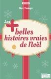 Marc Pasteger et Séverine Pasteger - Les plus belles histoires vraies de Noël - Magiques mais véridiques.