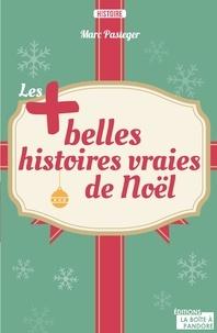 Marc Pasteger et Séverine Pasteger - Les plus belles histoires vraies de Noël.