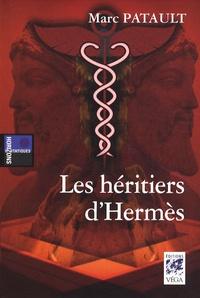 Marc Patault - Les héritiers d'Hermès.