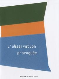 Marc Pataut et Gérard Azoulay - L'observation provoquée.