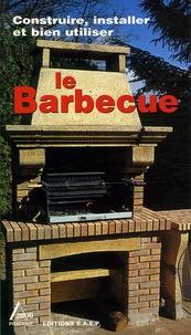 Marc-Paul Baise - Le barbecue en toute simplicité - Connaître et apprendre normes-matériel-outillage-technique-réalisation.