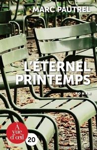 Marc Pautrel - L'éternel printemps.