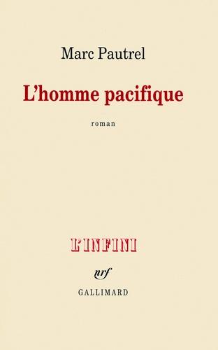 L'homme pacifique - Marc Pautrel - Format ePub - 9782072024610 - 7,99 €