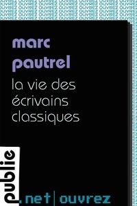 Marc Pautrel - La vie des écrivains classiques - le roman, la lecture, la biographie et l'écriture: réflexion côté table de travail –et de l'écrivain dans le rôle de celui qui fait entrer les paquebots en bouteille.