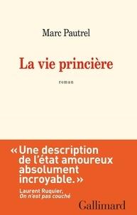 La vie princière - Marc Pautrel - Format PDF - 9782072752636 - 7,49 €