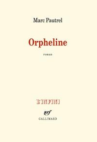 Orpheline - Marc Pautrel - Format PDF - 9782072561016 - 8,99 €