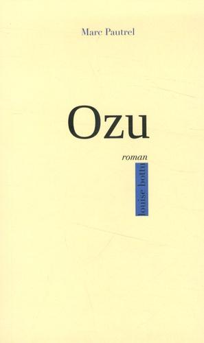 Marc Pautrel - Ozu.