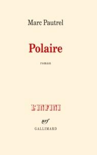 Polaire - Marc Pautrel - Format PDF - 9782072470875 - 11,99 €