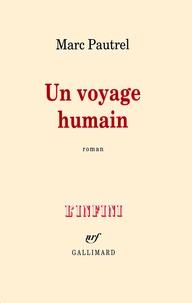 Un voyage humain - Marc Pautrel - Format ePub - 9782072423932 - 7,99 €