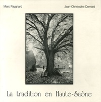 Marc Paygnard et Jean-Christophe Demard - La tradition en Haute-Saône.
