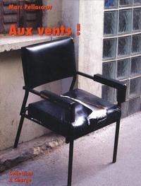Marc Pellacoeur - Aux vents !.