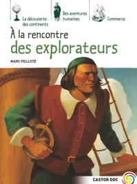 Marc Pelloté - A la rencontre des explorateurs.