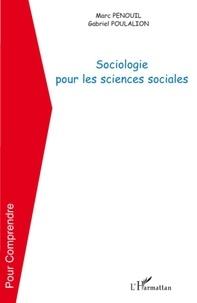 Marc Penouil et Gabriel Poulalion - Sociologie pour les sciences sociales.