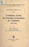 Marc Penouil et J. Lajugie - Structures régionales (1) - L'évolution récente des structures économiques de l'Aquitaine : 1955-1968.