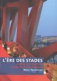 Marc Perelman - L'ère des stades - Genèse et structure d'un espace historique (Psychologie de masse et spectacle total).