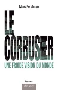 Le Corbusier - Une froide vison du monde.pdf