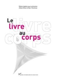 Marc Perelman et Alain Milon - Le livre au corps.