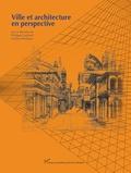 Marc Perelman et Philippe Cardinali - Ville et architecture en perspective.