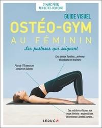 Marc Pérez et Alix Lefief-Delcourt - Ostéo-gym au féminin - Les postures qui soignent.