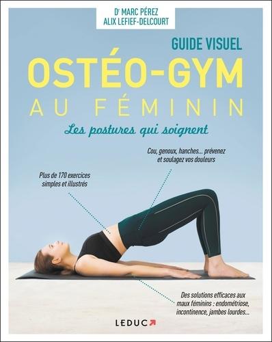 Ostéo-gym au féminin. Les postures qui soignent