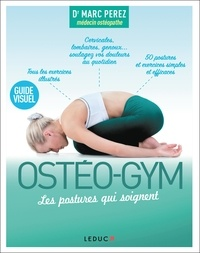 Marc Pérez - Ostéo-gym - Les postures qui soignent.