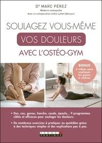 Marc Pérez - Soulagez vous-même vos douleurs avec l'ostéo-gym.