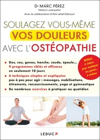 Marc Pérez - Soulagez vous-même vos douleurs avec l'ostéopathie.