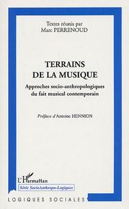 Marc Perrenoud - Terrains de la musique - Approches socio-anthropologiques du fait musical contemporain.