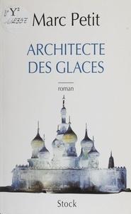 Marc Petit - Architecte des glaces.