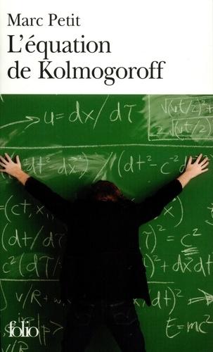 Marc Petit - L'équation de Kolmogoroff - Vie et mort de Wolfgang Doeblin, un génie dans la tourmente nazie.