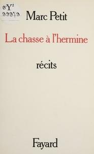 Marc Petit - La Chasse à l'hermine.