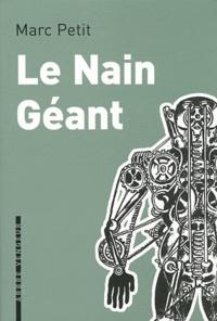 Marc Petit - Le Nain Géant.
