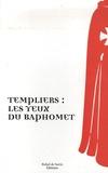 Marc Petit et Rémi Boyer - Templiers : les yeux de Baphomet.