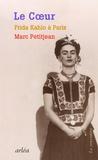 Marc Petitjean - Le coeur - Frida Kahlo à Paris.