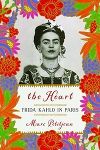Marc Petitjean - The Heart - Frida Kahlo in Paris.