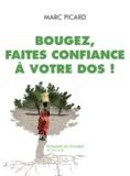 Marc Picard - Bougez, faites confiance à votre dos !.